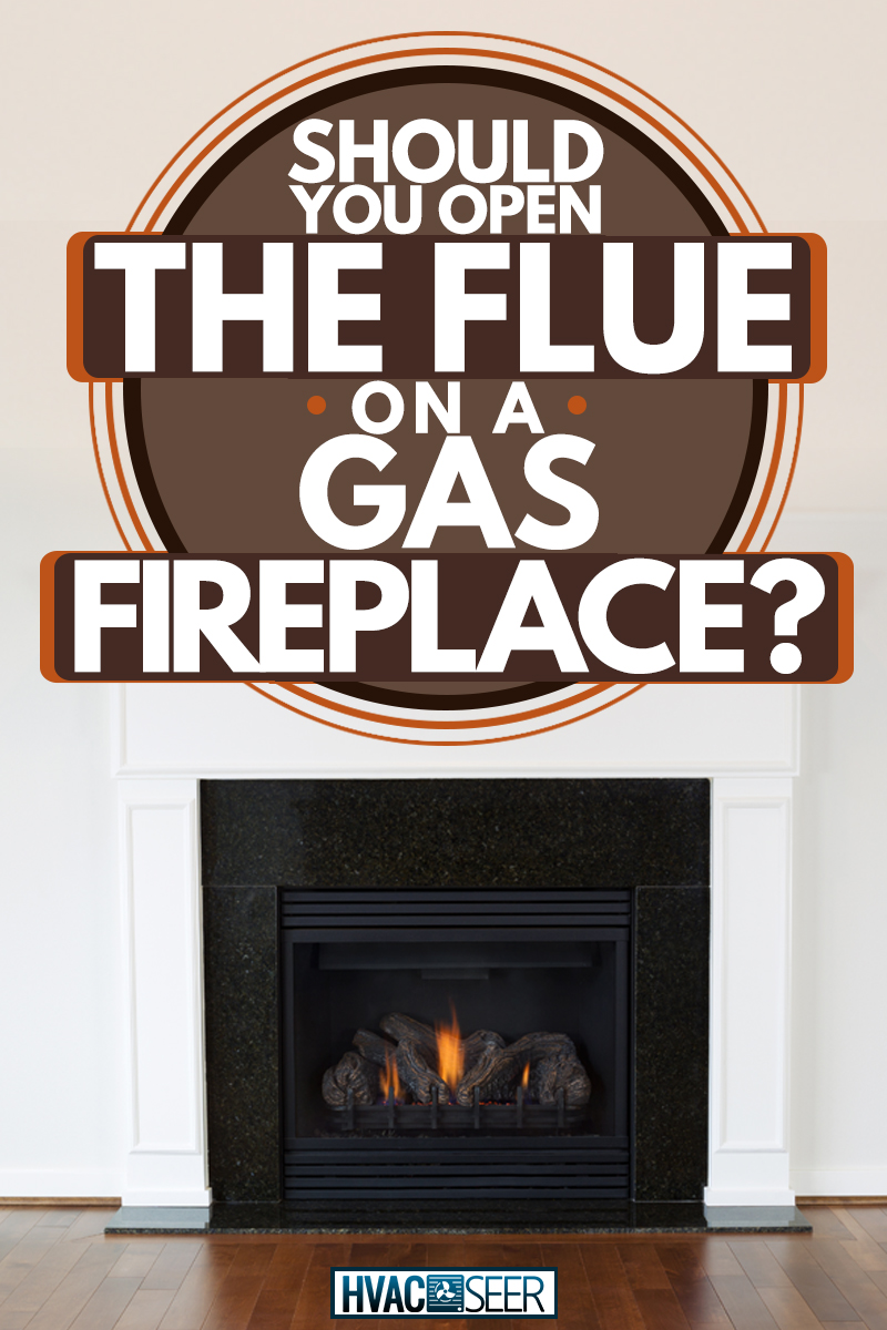 A gas fireplace with a white colored mantel, Should You Open the Flue on a Gas Fireplace?