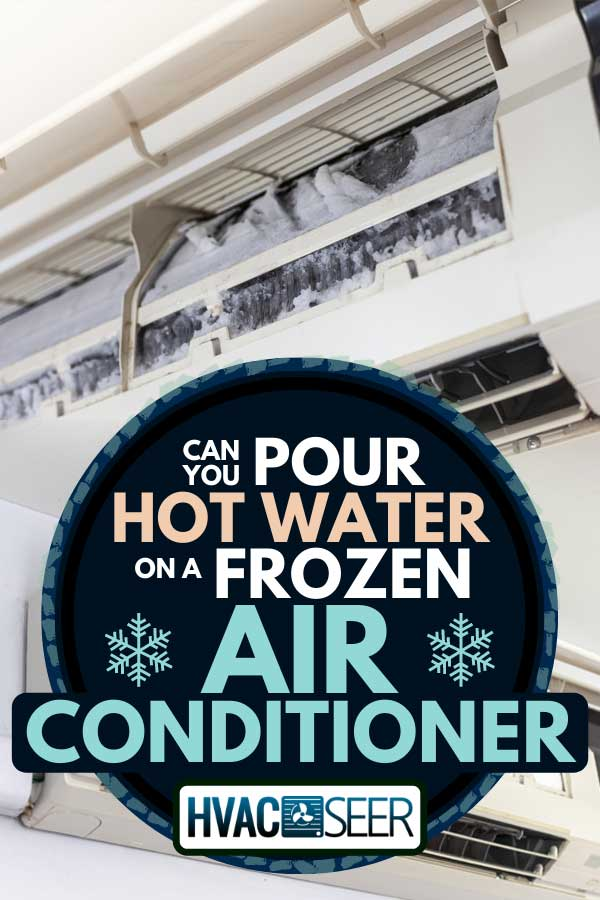 Ice clogging air conditioner caused by dirty air filter, Can You Pour Hot Water On A Frozen Air Conditioner?