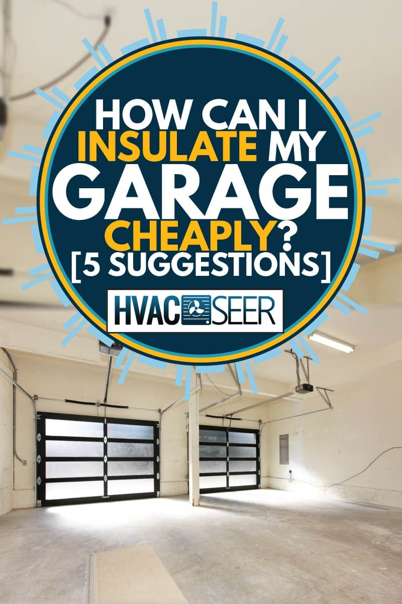 new two car garage with glass doors, how can i insulate my garage cheaply [5 suggestions]