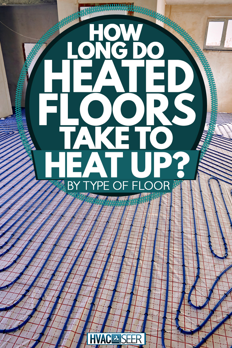 A room with a heated floor installation using wires for heating, How Long Do Heated Floors Take to Heat Up? [By type of floor]