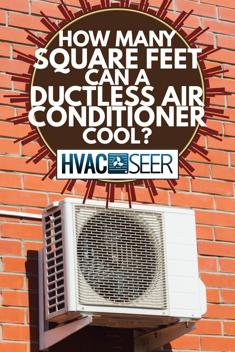 air conditioning unit installed outside in a brick wall, How Many Square Feet Can A Ductless Air Conditioner Cool