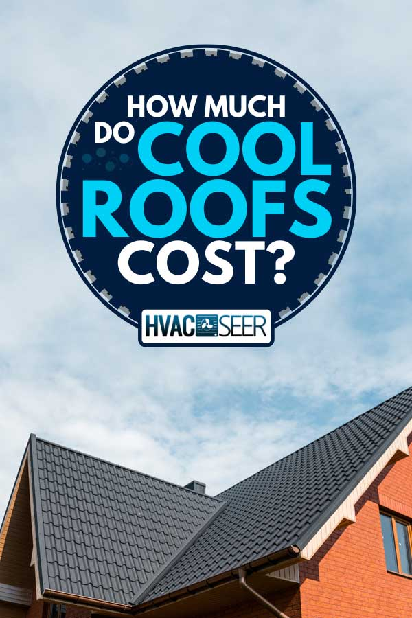 Roof covered with tile effect PVC coated metal roof sheets, How Much Do Cool Roofs Cost?
