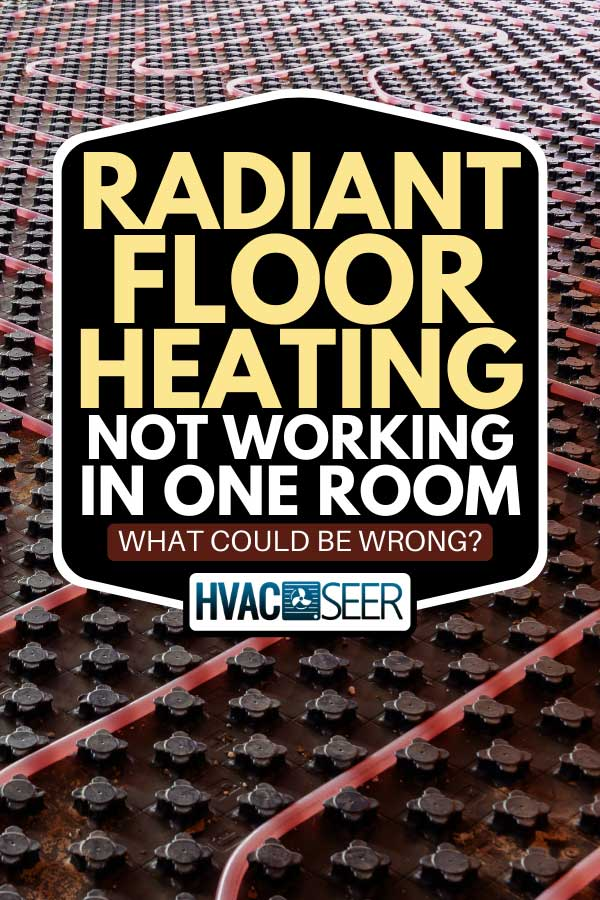 Underfloor heating system installation, Radiant Floor Heating Not Working In One Room - What Could Be Wrong?