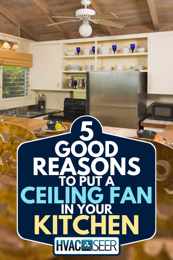 Tropical kitchen with ceiling fan and wooden interior, 5 Good Reasons To Put A Ceiling Fan In Your Kitchen