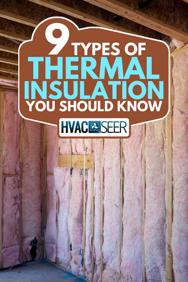 A wall with pink fiberglass insulation, 9 Types Of Thermal Insulation You Should Know