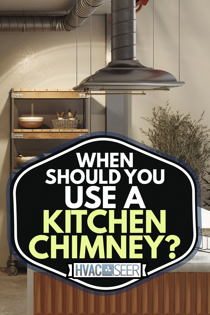 Small kitchen interior with kitchen chimney, When Should You Use A Kitchen Chimney?