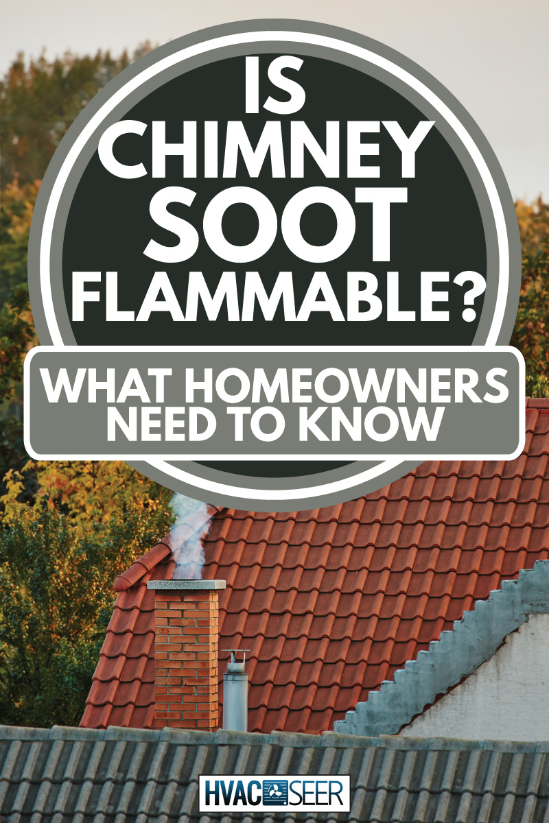 brick chimney smoking on top of brick roofing, is chimney soot flammable? what homeowners need to know