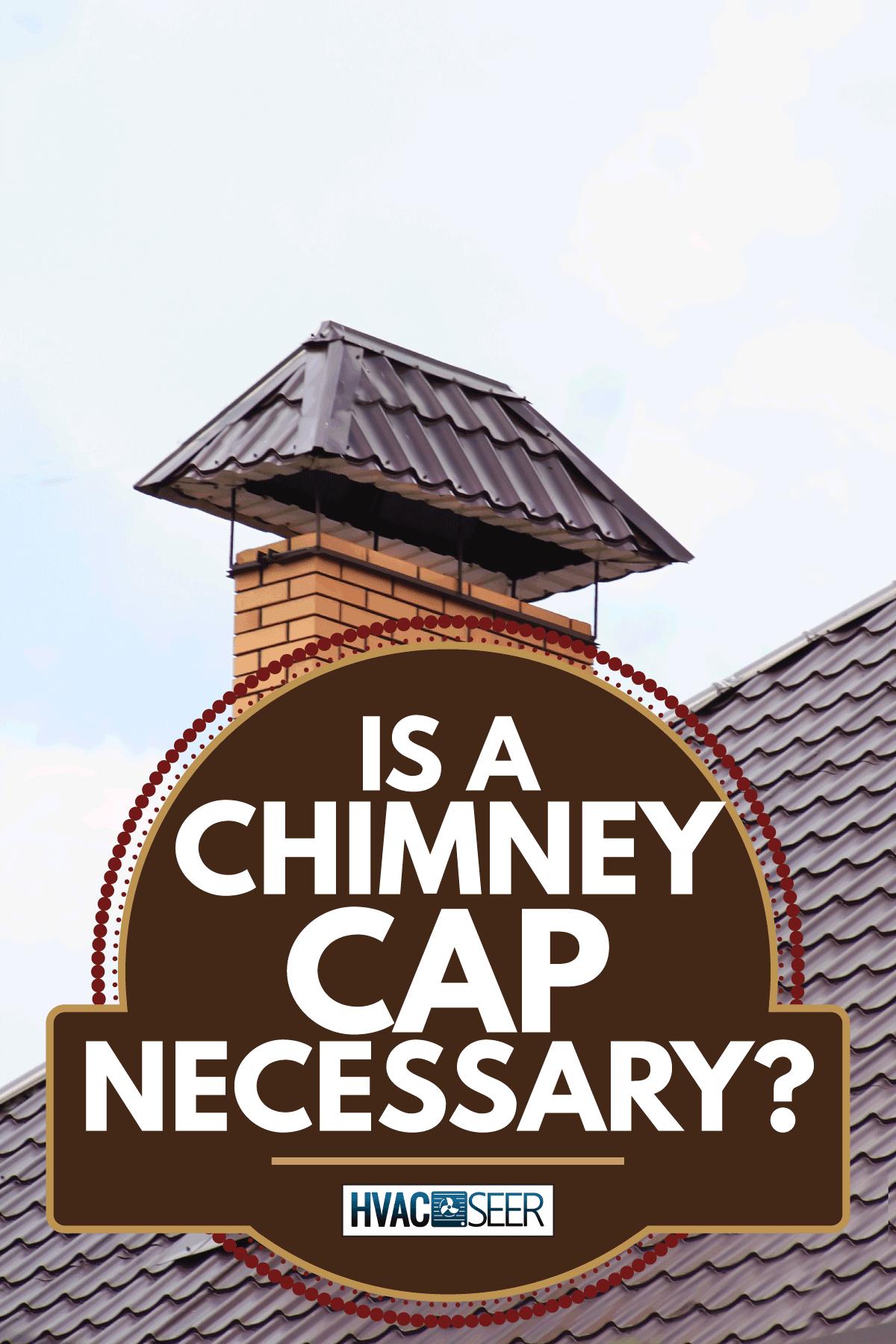 brick chimney with chimney cap. Is A Chimney Cap Necessary