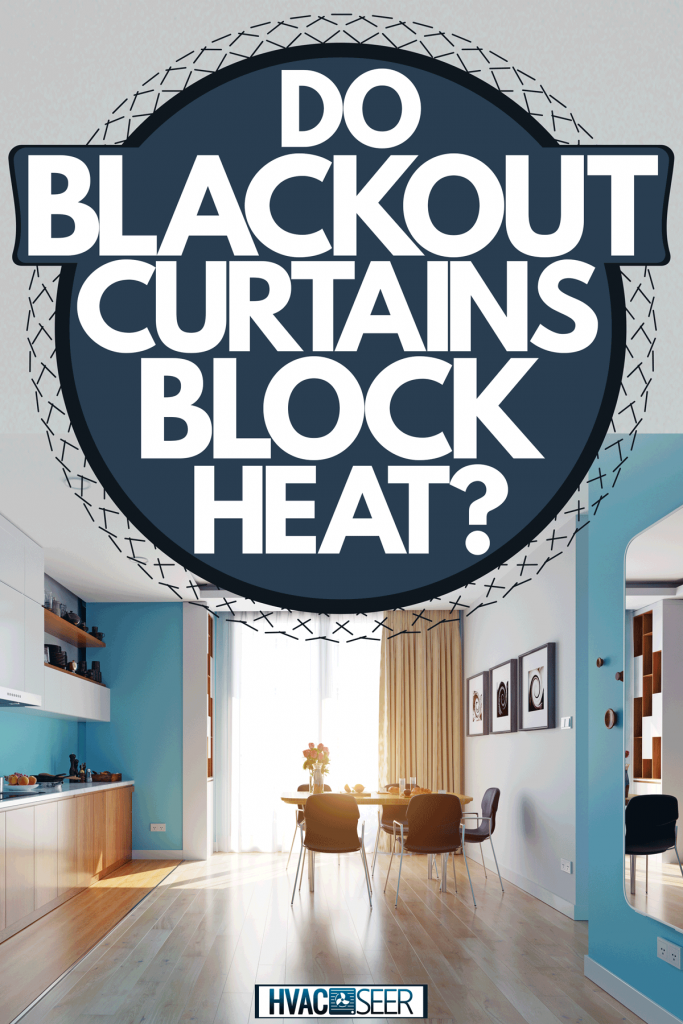 Interior of an ultra modern apartment living room with blue painted walls, wooden flooring, and a gorgeous wooden paneled cabinetry, Do Blackout Curtains Block Heat?