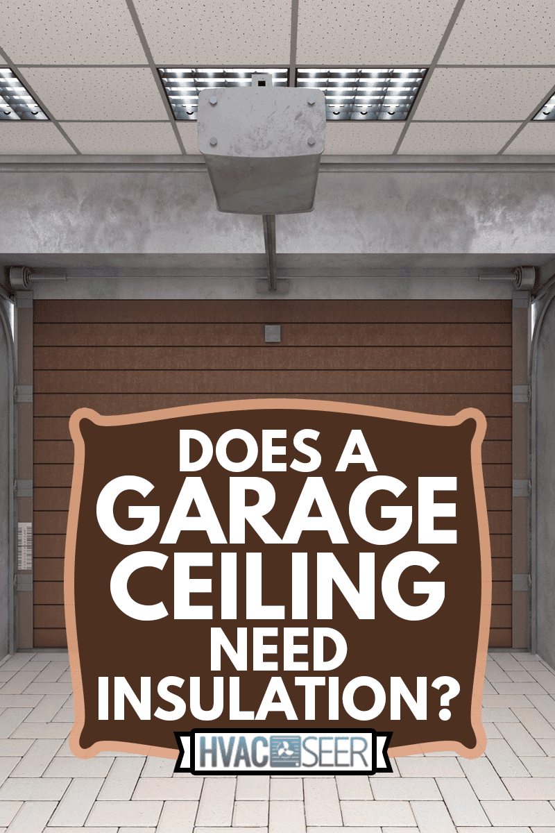 Garage interior with roller door, look from inside, Does A Garage Ceiling Need Insulation?
