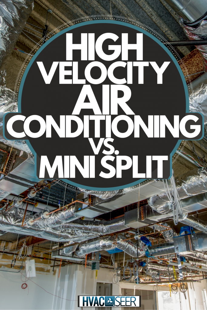 Ducting layouts inside an unfinished office, High-Velocity Air Conditioning Vs. Mini Split