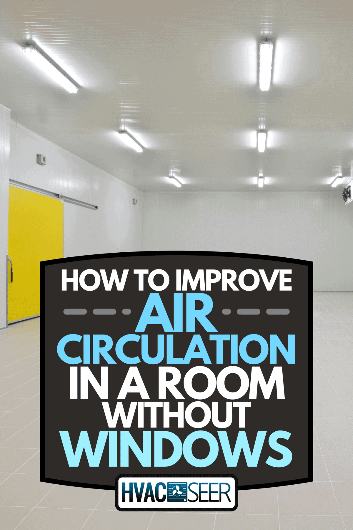 Little gray empty room with plastic trim of the walls and large yellow door, How To Improve Air Circulation In A Room Without Windows