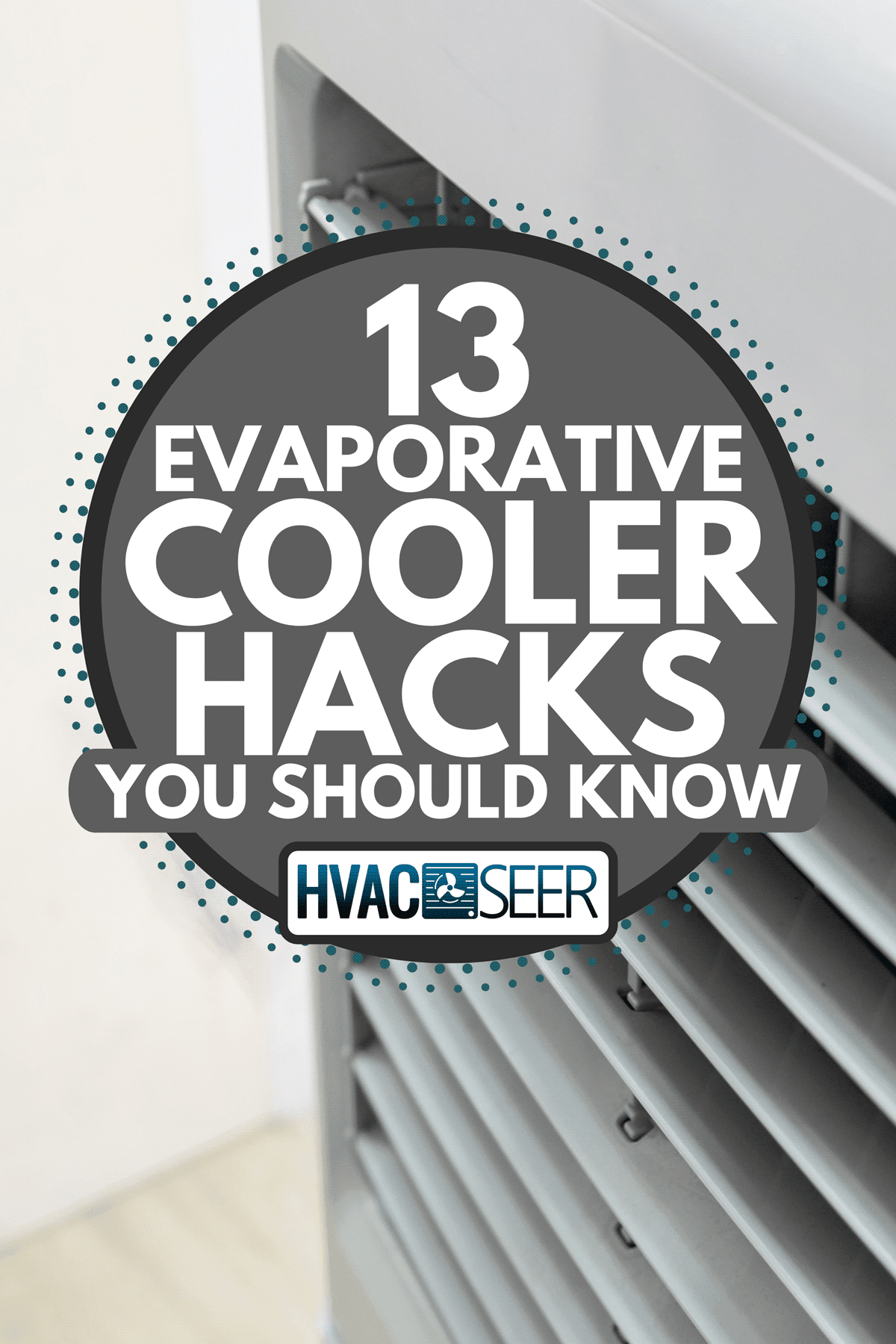 An evaporative air cooler front running blown, 13 Evaporative Cooler Hacks You Should Know