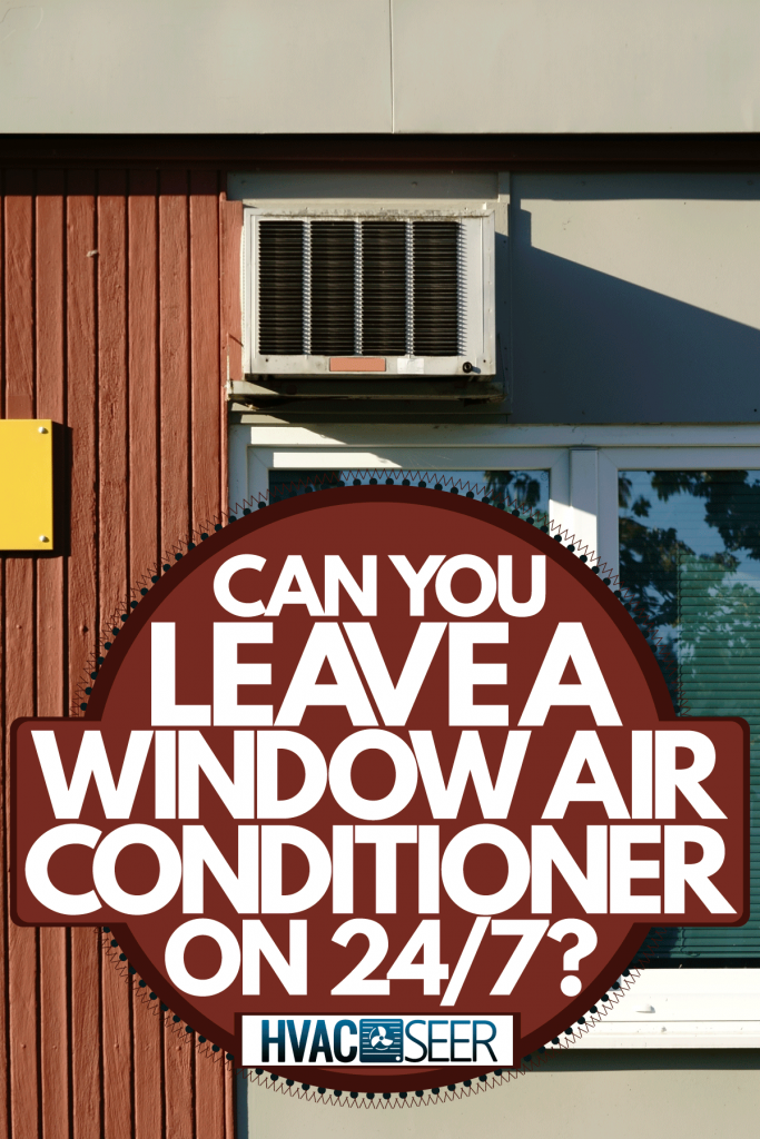 Exterior of a wooden barrack with a sliding window and an air conditioning unit, Can You Leave A Window Air Conditioner On 24/7?