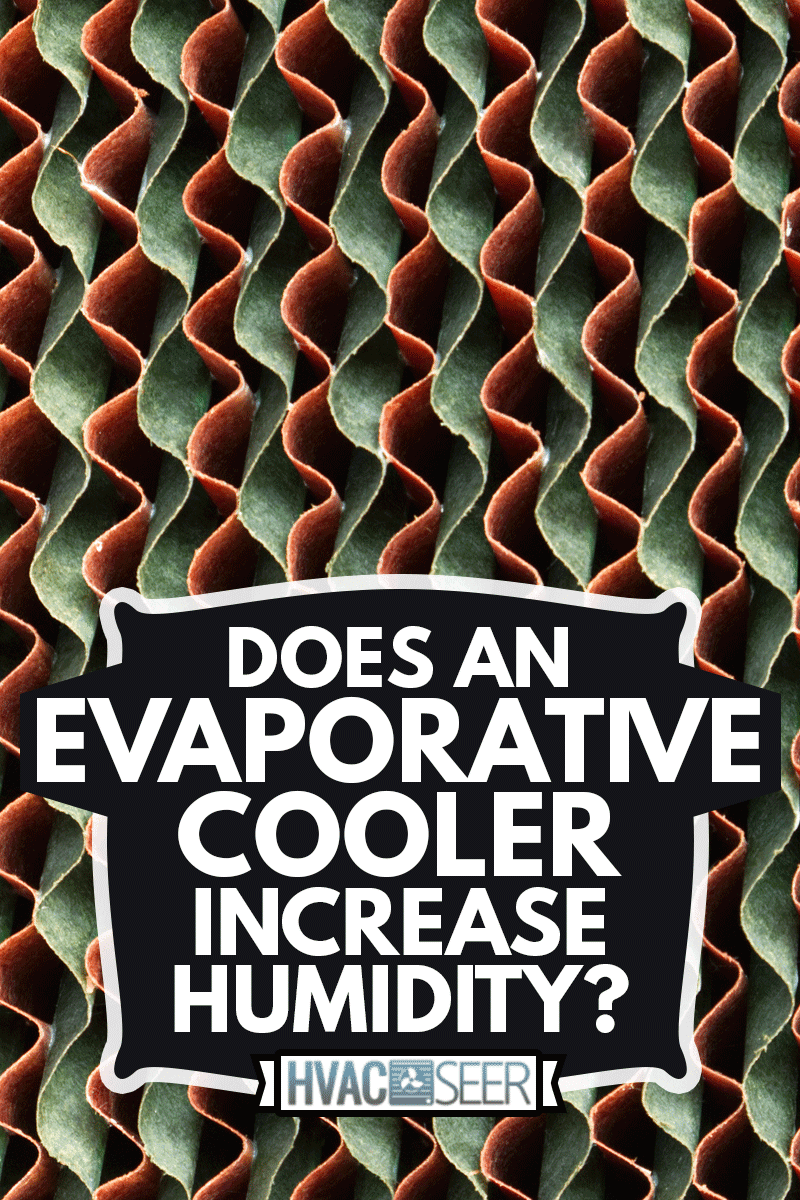Close-up evaporative cooling pad texture, Does An Evaporative Cooler Increase Humidity?