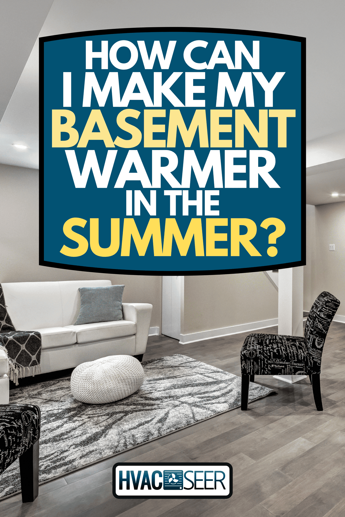 A recently renovated basement of a home, How Can I Make My Basement Warmer In The Summer?