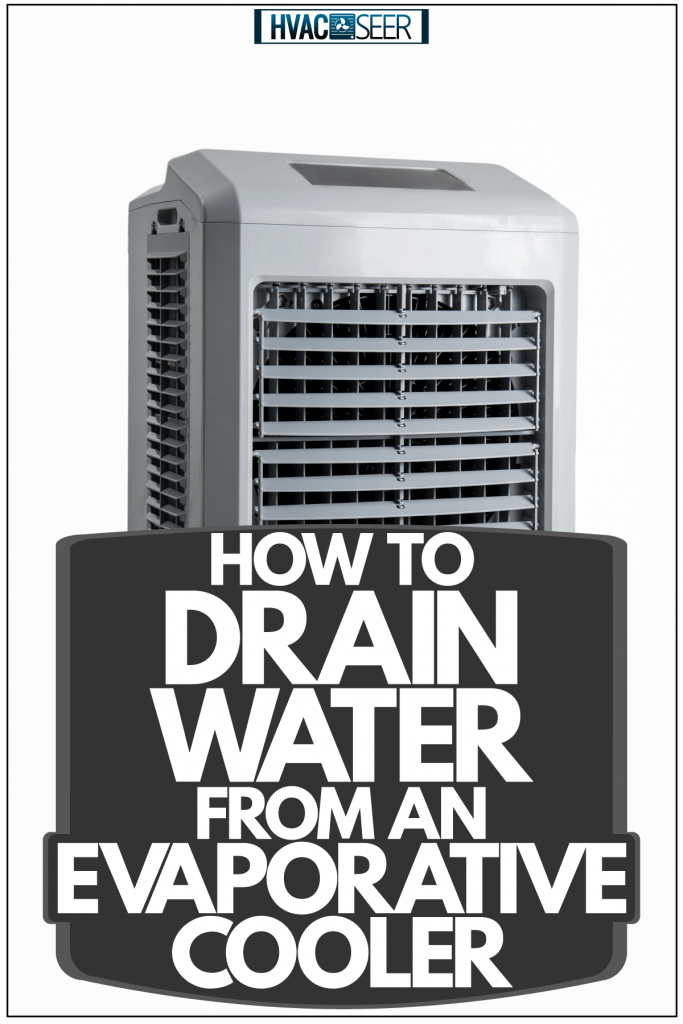 An evaporative cooler isolated on a white background, How To Drain Water From An Evaporative Cooler