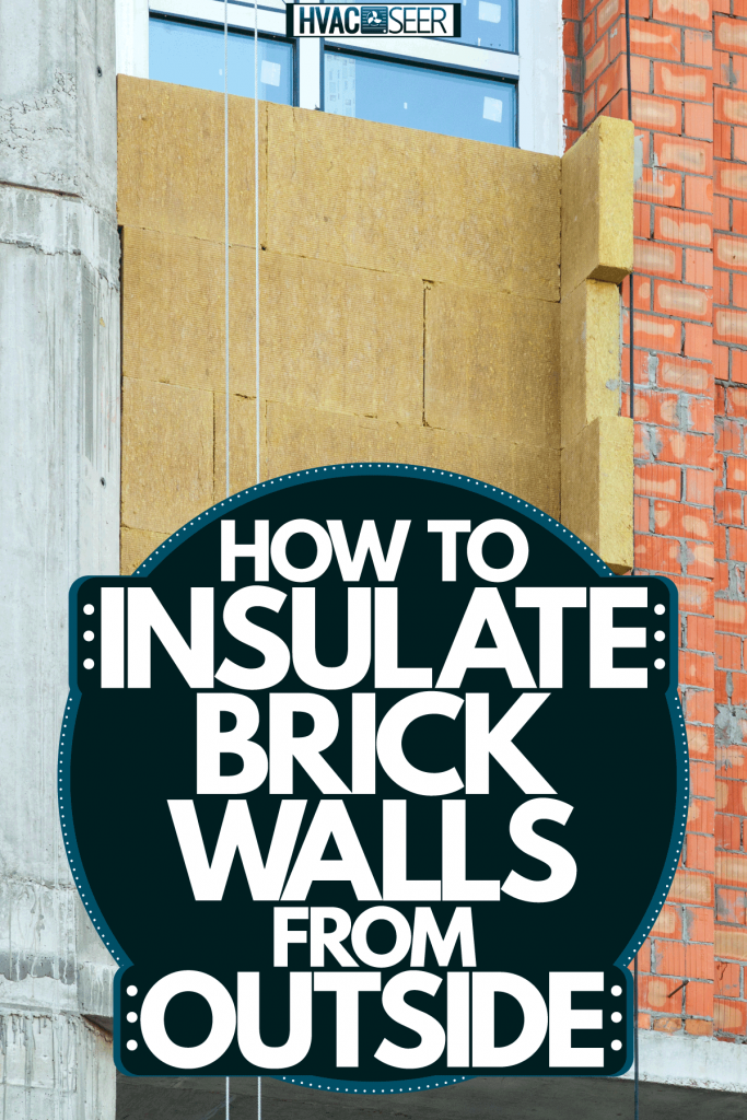 Exterior wall insulation for a brick exterior wall, How To Insulate Brick Walls From Outside