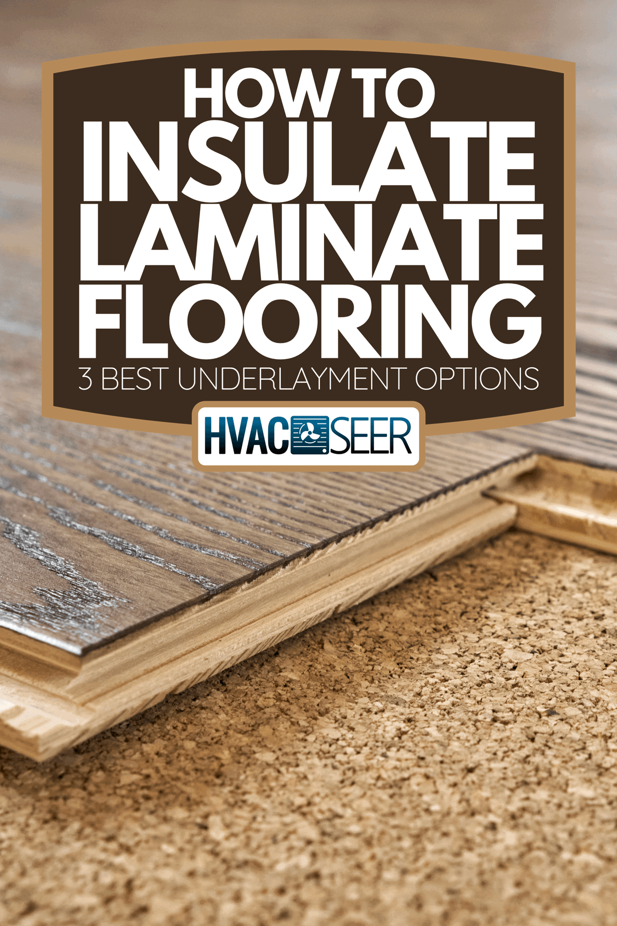 A close-up of laminate substrate and parquet board, How to insulate laminate flooring